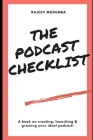 The Podcast Checklist: A book on creating, launching & growing your ideal podcast! Cover Image