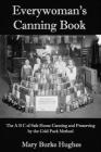 Everywoman's Canning Book: The A B C of Safe Home Canning and Preserving by the Cold Pack Method Cover Image