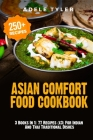 Asian Comfort Food Cookbook: 3 Books In 1: 77 Recipes (x3) For Indian And Thai Traditional Dishes Cover Image