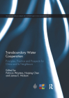 Transboundary Water Cooperation: Principles, Practice and Prospects for China and Its Neighbours (Routledge Special Issues on Water Policy and Governance) Cover Image