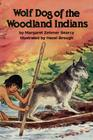 Wolf Dog of the Woodland Indians Cover Image