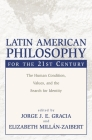 Latin American Philosophy for the 21st Century: The Human Condition, Values, and the Search for Identity Cover Image