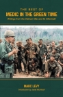 The Best of Medic in the Green Time: Writings from the Vietnam War and Its Aftermath Cover Image