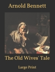 The Old Wives' Tale: Large Print Cover Image