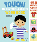 Touch! My Big Touch-and-Feel Word Book (Touch-and-Feel Books #1) Cover Image
