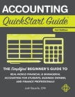Accounting QuickStart Guide: The Simplified Beginner's Guide to Financial & Managerial Accounting For Students, Business Owners and Finance Profess Cover Image