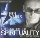 The Future of Spirituality: Why It Must Be Integral Cover Image