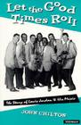Let the Good Times Roll: The Story of Louis Jordan and His Music (The Michigan American Music Series) Cover Image