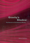 Gravity's Shadow: The Search for Gravitational Waves Cover Image