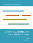 Arrest, Warrant, and Indictment Forms: Seventh Edition, 2019 Cover Image