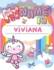 My Name is Viviana: Personalized Primary Tracing Book / Learning How to Write Their Name / Practice Paper Designed for Kids in Preschool a Cover Image