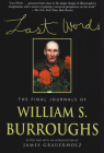 Last Words: The Final Journals of William S. Burroughs Cover Image