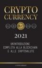 Cryptocurrency - 2021: Un'introduzione completa alla Blockchain e alle criptovalute: (Bitcoin, Litecoin, Ethereum, Cardano, Polkadot, Bitcoin Cover Image