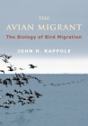 The Avian Migrant: The Biology of Bird Migration Cover Image