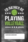 I'd Rather Playing Volleyball - Blood Sugar Logbook Diary: Daily 1-Year Glucose Tracker Cover Image