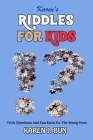 Karen's Riddles For Kids: Trick Questions And Fun Facts For The Young Ones Cover Image