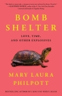 Bomb Shelter: Love, Time, and Other Explosives Cover Image