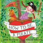 How to Be a Pirate Cover Image
