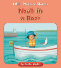 Noah in a Boat (Little Blossom Stories) Cover Image