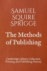 The Methods of Publishing: Cambridge Library Collection. Printing and Publishing History Cover Image