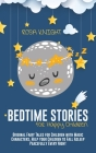 Bedtime Stories for Happy Children: Original Fairy Tales for Children with Magic Characters. Help your Children to Fall Asleep Peacefully Every Night Cover Image