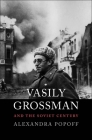 Vasily Grossman and the Soviet Century Cover Image
