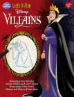 Learn to Draw Disney Villains: New edition! Featuring your favorite classic villains and new villains from some of the latest Disney and Disney/Pixar films (Licensed Learn to Draw) Cover Image