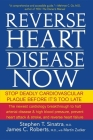 Reverse Heart Disease Now: Stop Deadly Cardiovascular Plaque Before It's Too Late Cover Image