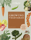 The Kew Gardener's Guide to Growing Vegetables: The Art and Science to Grow Your Own Vegetables (Kew Experts) Cover Image