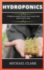 Gardening House: A Beginners guide to know how to grow food plants step-by-step Cover Image