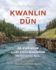 Kwanlin Dün: Dä́kwändür Ghay Ghàkwädīndür--Our Story in Our Words Cover Image