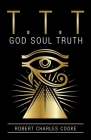 T.T.T: God Soul Truth Cover Image