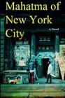 Mahatma of New York City Cover Image
