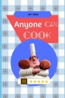 Your own Anyone can cook!: The perfect recipe book for you Cover Image