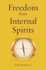 Freedom from Internal Spirits (Path to Self-Mastery #2) Cover Image