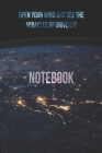Notebook: Open your mind and see the miracles of universe!: Elon Musk has the same notebook. He has discovered the power of univ Cover Image