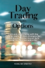 Day Trading With Options: Trade and make money with Day Trading. Learn the best strategies for creating your passive income for a living, includ Cover Image