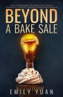 Beyond a Bake Sale: How Tomorrow's Students Can Create Community Change Through Entrepreneurship Cover Image