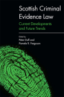 Scottish Criminal Evidence Law: Current Developments and Future Trends Cover Image