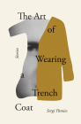 The Art of Wearing a Trench Coat: Stories Cover Image