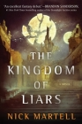 The Kingdom of Liars: A Novel (The Legacy of the Mercenary King #1) Cover Image