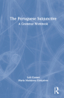 The Portuguese Subjunctive: A Grammar Workbook Cover Image