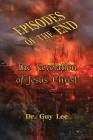 Episodes of the End: The Revelation of Jesus Christ Cover Image