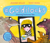 #Goldilocks: A Hashtag Cautionary Tale (Online Safety Picture Books) Cover Image