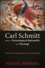 Carl Schmitt between Technological Rationality and Theology Cover Image
