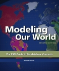 Modeling Our World: The ESRI Guide to Geodatabase Concepts Cover Image