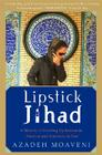 Lipstick Jihad: A Memoir of Growing up Iranian in America and American in Iran Cover Image