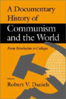 A Documentary History of Communism and the World: From Revolution to Collapse Cover Image