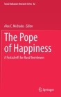 The Pope of Happiness: A Festschrift for Ruut Veenhoven (Social Indicators Research #82) Cover Image