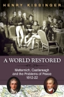 A World Restored: Metternich, Castlereagh and the Problems of Peace, 1812-22 Cover Image
